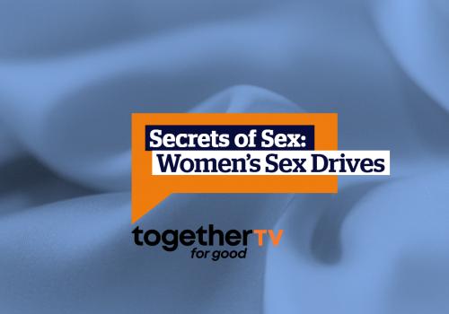 Secrets of Sex: Women's Sex Drives
