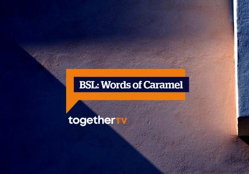 BSL: Words of Caramel