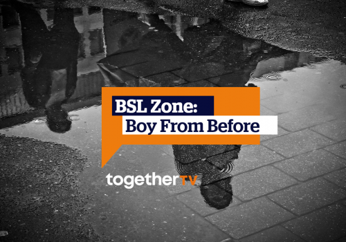 BSL Zone: Boy From Before
